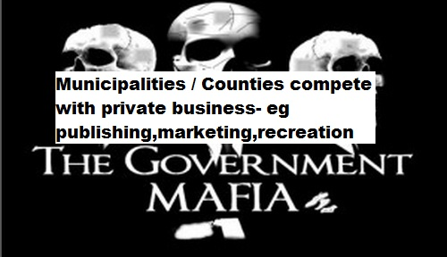 As governments grow and expand into new territories and endeavors, they infringe on private business growth. Case in point- publishing. In Ontario municipalities (aka County) are in the publishing business. Using tax payers money and government grants to publish guides and maps and then selling advertisements to private business- directly competing with private publishing companies. The government publication also benefits from a self-ruled network of community contacts. CP