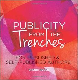 Publicity From the Trenches Authors How To Market
