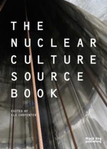 the nuclear culture sourcebook by ele carpenter